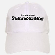 All about Skimboarding Baseball Baseball Cap