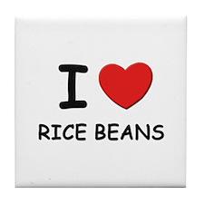 I love rice beans Tile Coaster