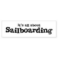 All about Sailboarding Bumper Bumper Sticker