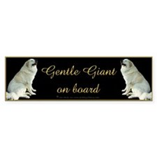 Great Pyrs Gentle Giants on Board Bumper Bumper Sticker
