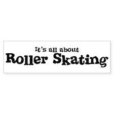 All about Roller Skating Bumper Bumper Sticker