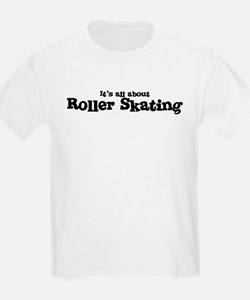 All about Roller Skating Kids T-Shirt