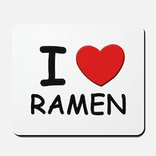 I love ramen Mousepad
