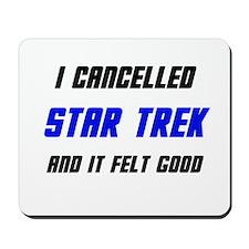 I Cancelled Star Trek Mousepad