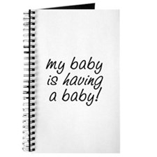 My baby is having a baby! Journal