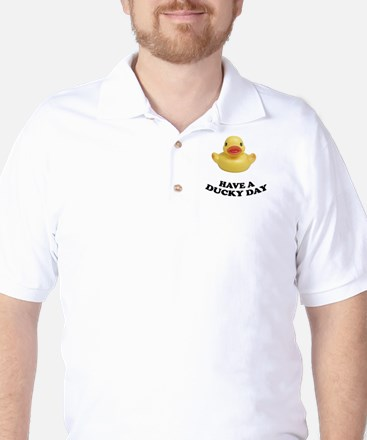 Have A Ducky Day Golf Shirt