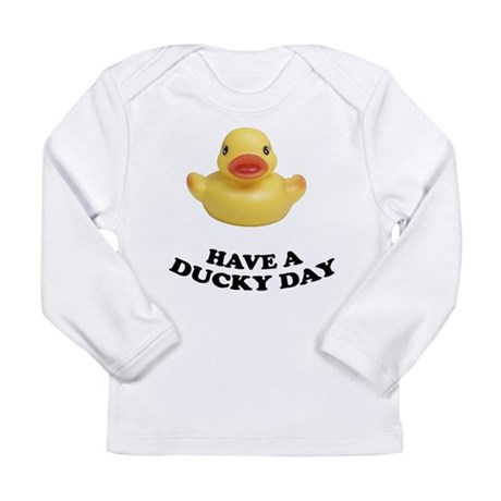 Have A Ducky Day Long Sleeve Infant T-Shirt
