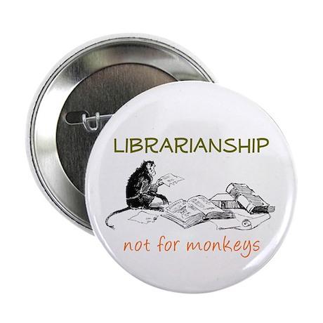 Librarianship - Monkeys Button