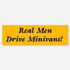 Real Men Drive Minivans Bumper Bumper Bumper Sticker