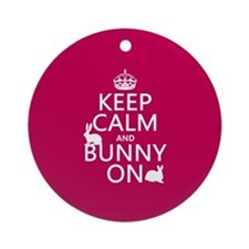 Keep Calm and Bunny On Ornament (Round)