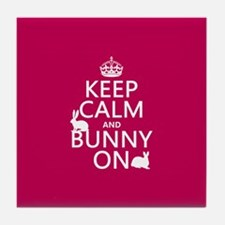 Keep Calm and Bunny On Tile Coaster