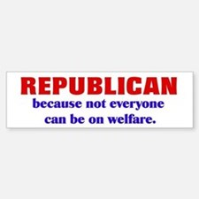 Republican Welfare Bumper Bumper Stickers