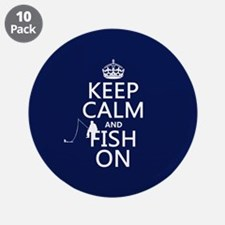 """Keep Calm and Fish On 3.5"""" Button (10 pack)"""