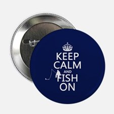 "Keep Calm and Fish On 2.25"" Button (10 pack)"
