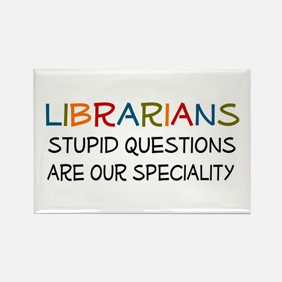 stupid questions - librarian Rectangle Magnet