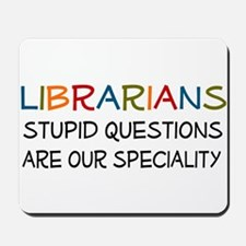stupid questions - librarian Mousepad