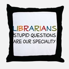 stupid questions - librarian Throw Pillow