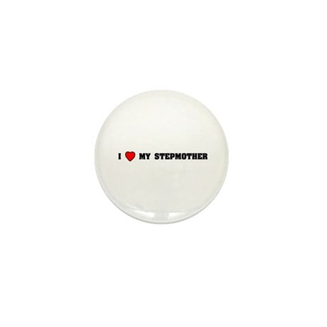 I love my Stepmother Mini Button