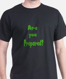 Are you prepared? T-Shirt