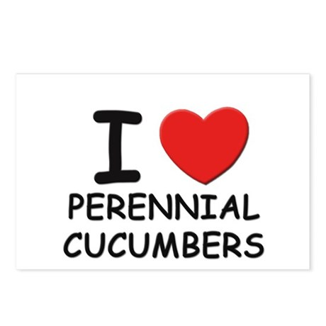 I love perennial cucumbers Postcards (Package of 8
