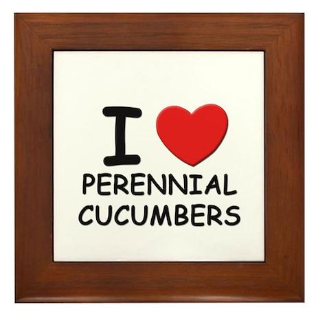 I love perennial cucumbers Framed Tile