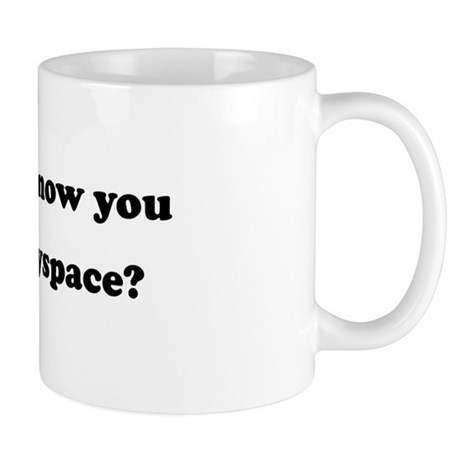 Dont i know you from Myspace Mug