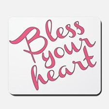 Bless your heart (in pink) Mousepad