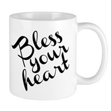 Bless Your Heart (in black) Small Mug