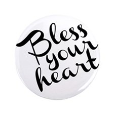 """Bless Your Heart (in black) 3.5"""" Button"""