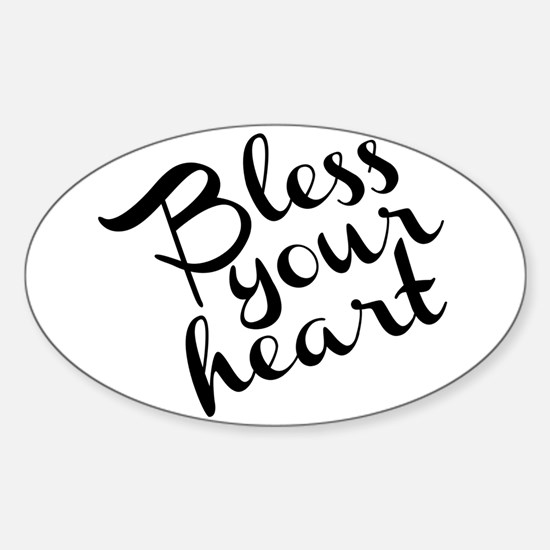 Bless Your Heart (in black) Sticker (Oval)
