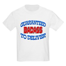 Badass Guaranteed to Deliver T-Shirt