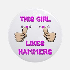 This Girl Likes Hammers Ornament (Round)