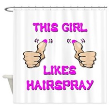 This Girl Likes Hairspray Shower Curtain