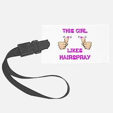 This Girl Likes Hairspray Luggage Tag