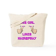 This Girl Likes Hairspray Tote Bag