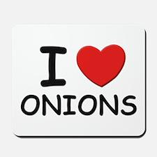 I love onions Mousepad