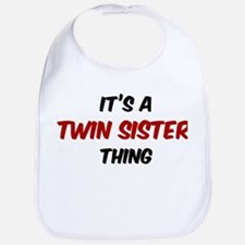 Twin Sister thing Bib