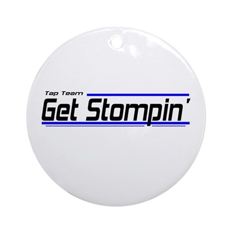 Get Stompin' Tap Team Ornament (Round)