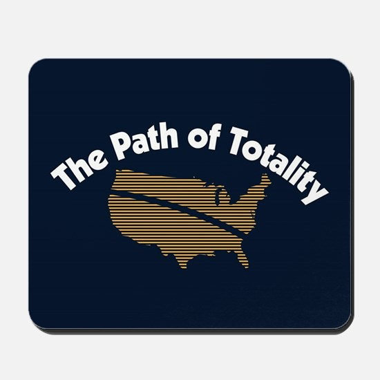 The Path of Totality Mousepad