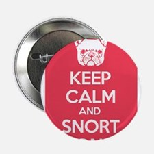 "Keep Calm and Snort On 2.25"" Button"