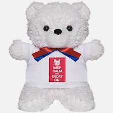 Keep Calm and Snort On Teddy Bear