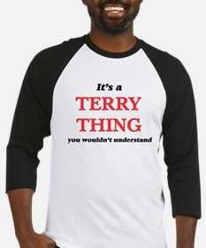 It's a Terry thing, you wouldn Baseball Jersey
