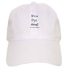 Pyr Thing Baseball Cap