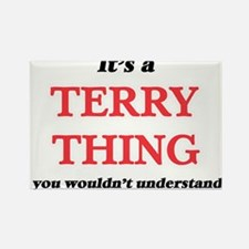 It's a Terry thing, you wouldn't u Magnets