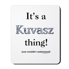 Kuvasz Thing Mousepad