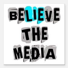 "Believe the Media | Square Car Magnet 3"" x 3"""