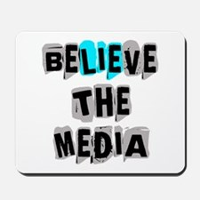 Believe the Media | Mousepad
