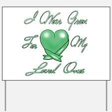 I wear Green Yard Sign