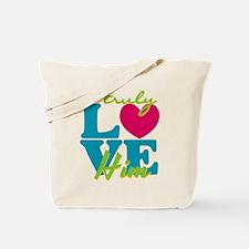 I Truly Love Him Tote Bag
