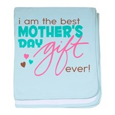 Best Mother's Day Gift Ever baby blanket